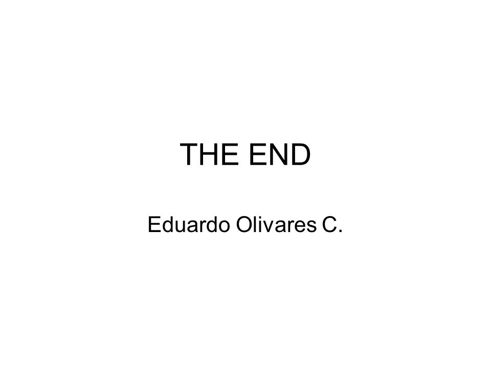 THE END Eduardo Olivares C.