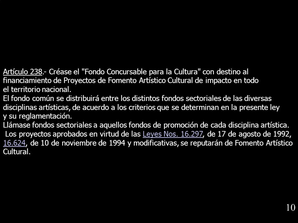 Artículo 238.- Créase el Fondo Concursable para la Cultura con destino al