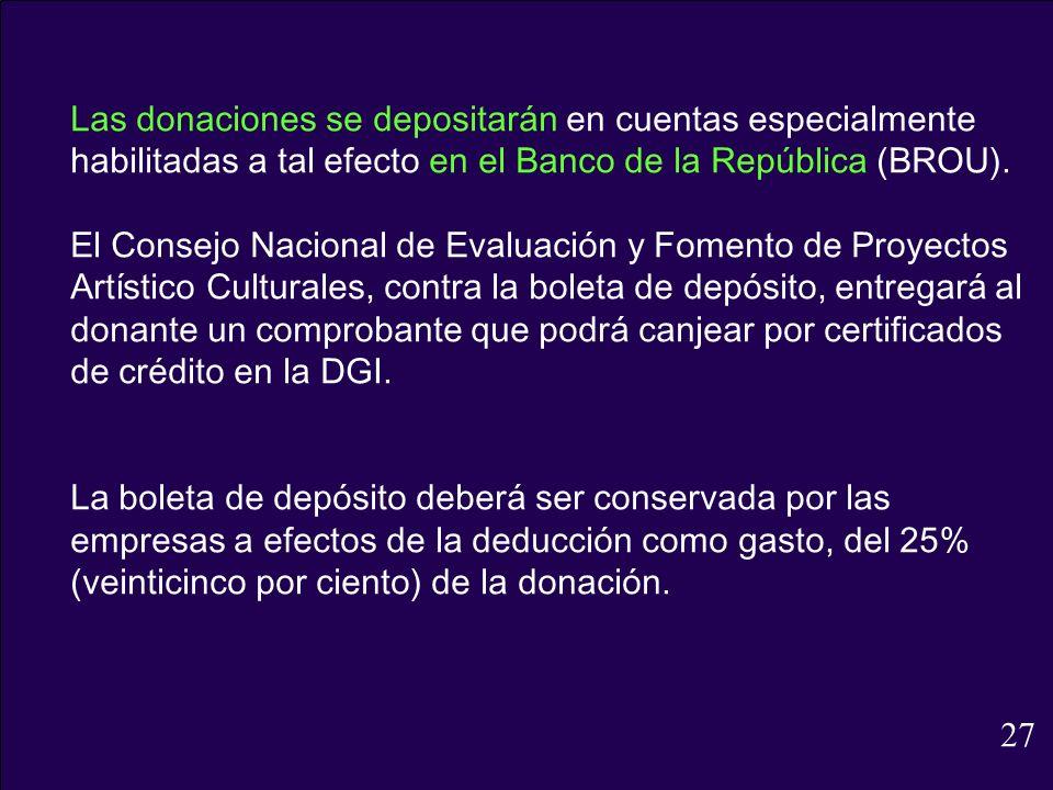 Las donaciones se depositarán en cuentas especialmente habilitadas a tal efecto en el Banco de la República (BROU).