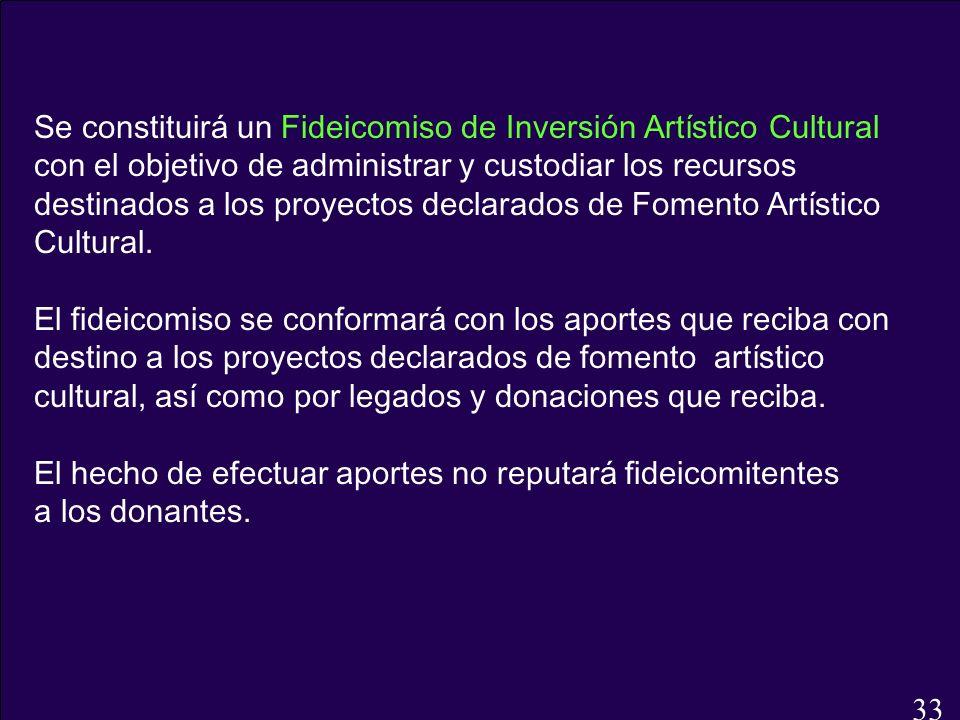 Se constituirá un Fideicomiso de Inversión Artístico Cultural