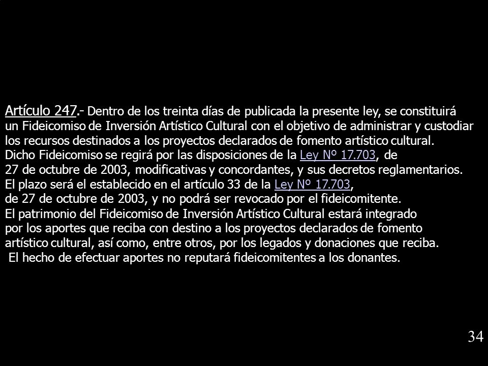 Artículo 247.- Dentro de los treinta días de publicada la presente ley, se constituirá