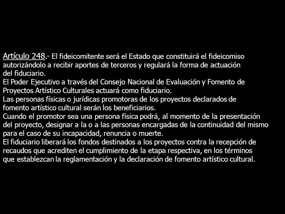 Artículo 248.- El fideicomitente será el Estado que constituirá el fideicomiso