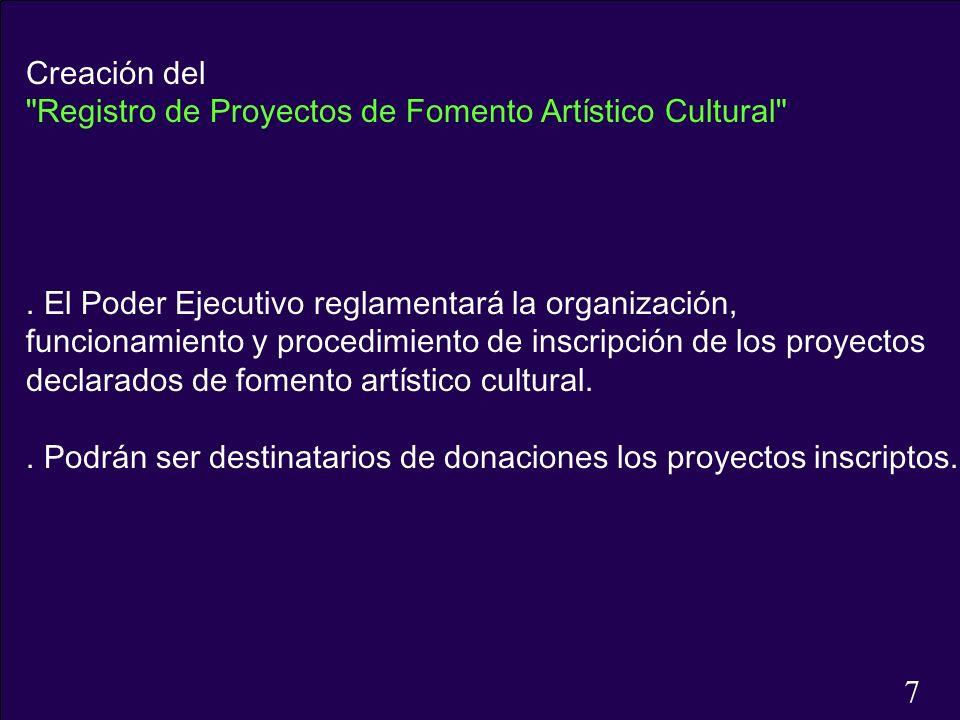 Creación del Registro de Proyectos de Fomento Artístico Cultural . El Poder Ejecutivo reglamentará la organización,