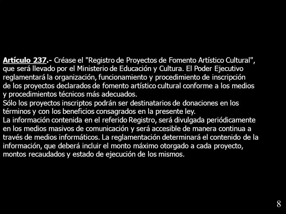 Artículo 237.- Créase el Registro de Proyectos de Fomento Artístico Cultural ,