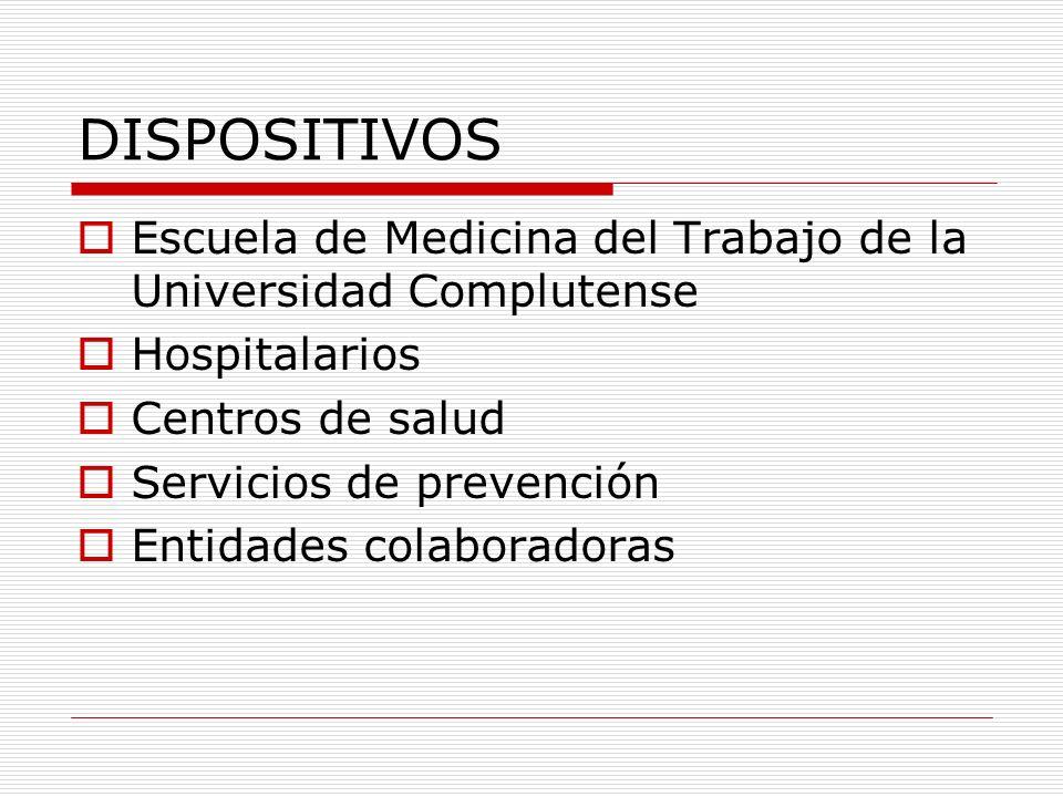 DISPOSITIVOS Escuela de Medicina del Trabajo de la Universidad Complutense. Hospitalarios. Centros de salud.