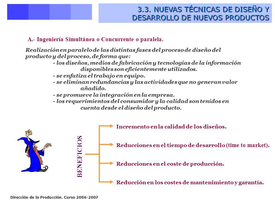 A.- Ingeniería Simultánea o Concurrente o paralela.