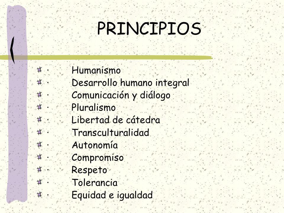 PRINCIPIOS · Humanismo · Desarrollo humano integral
