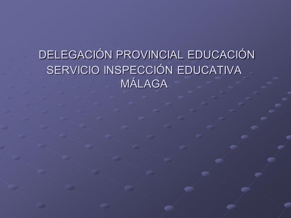 DELEGACIÓN PROVINCIAL EDUCACIÓN SERVICIO INSPECCIÓN EDUCATIVA MÁLAGA