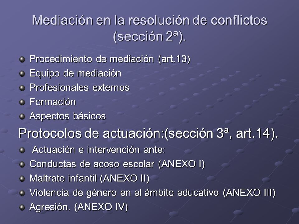 Mediación en la resolución de conflictos (sección 2ª).