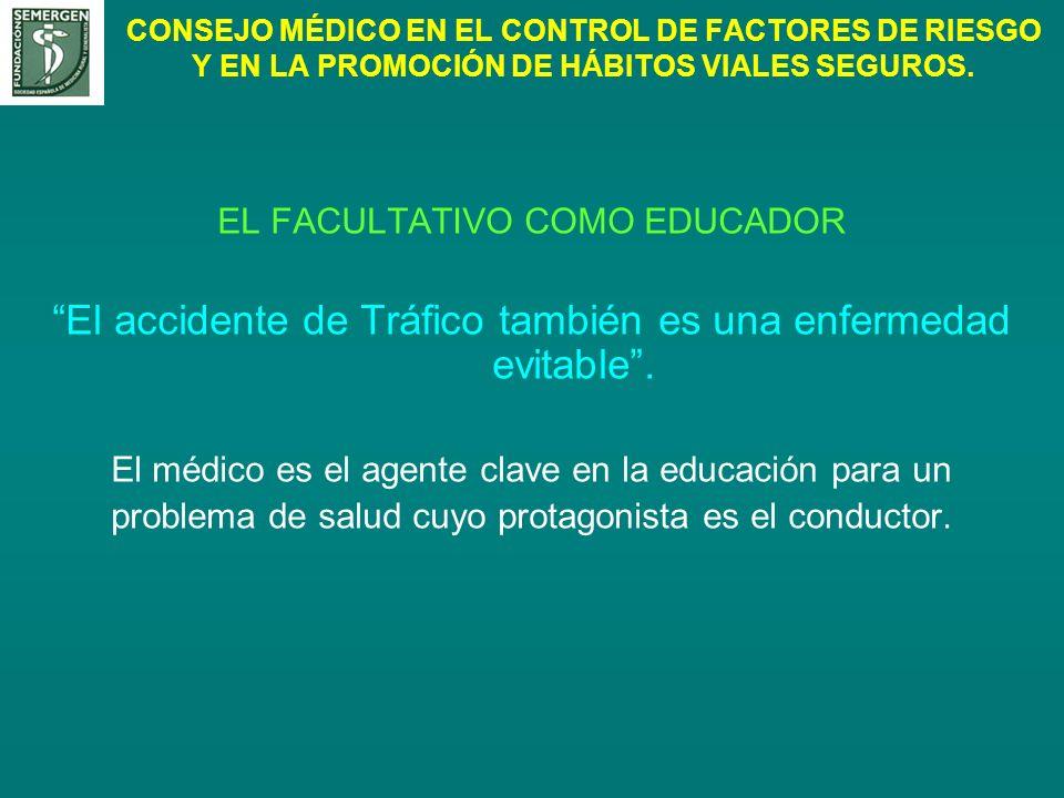 El accidente de Tráfico también es una enfermedad evitable .