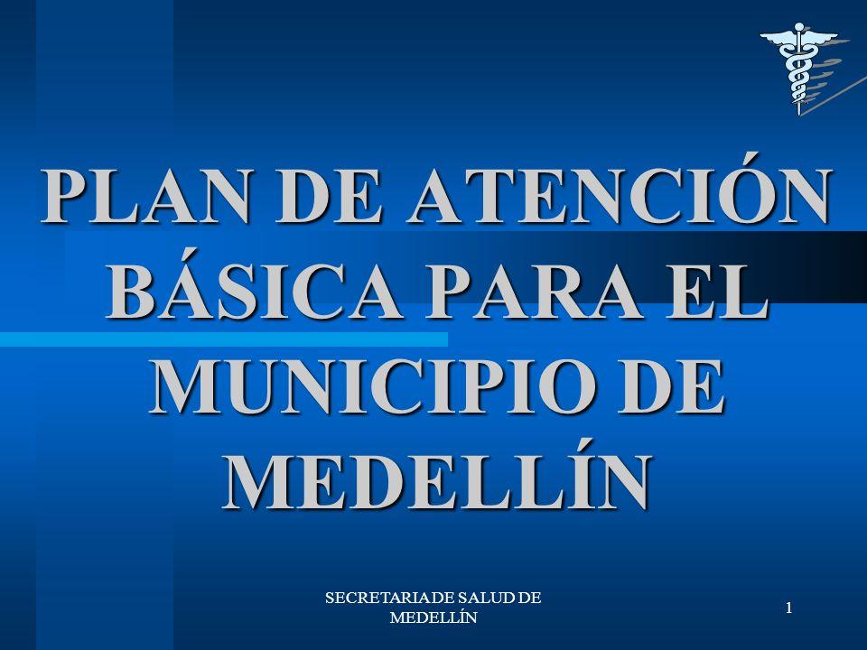 PLAN DE ATENCIÓN BÁSICA PARA EL MUNICIPIO DE MEDELLÍN