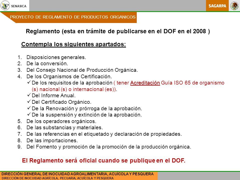 Reglamento (esta en trámite de publicarse en el DOF en el 2008 )