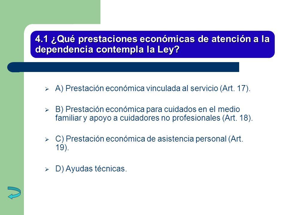 4.1 ¿Qué prestaciones económicas de atención a la dependencia contempla la Ley