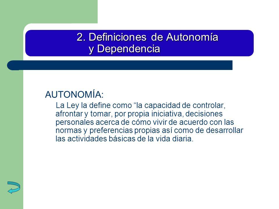 2. Definiciones de Autonomía y Dependencia