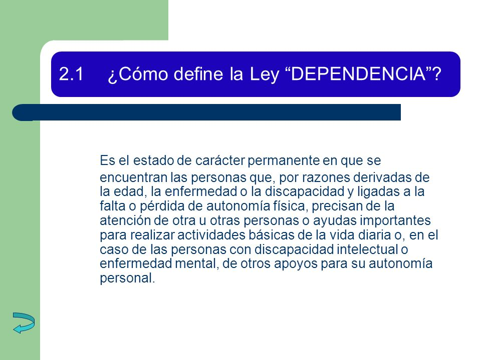 2.1 ¿Cómo define la Ley DEPENDENCIA