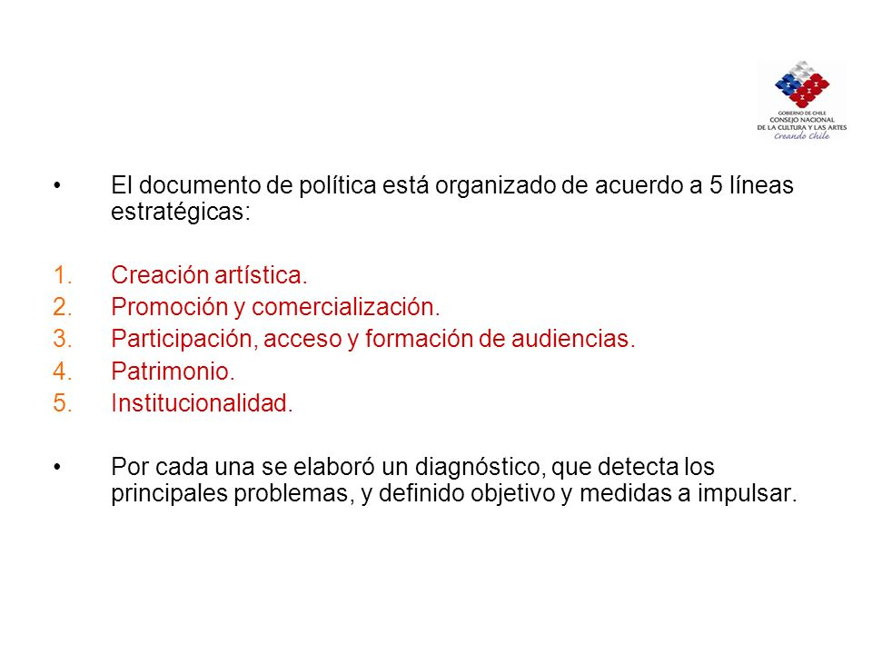 El documento de política está organizado de acuerdo a 5 líneas estratégicas: