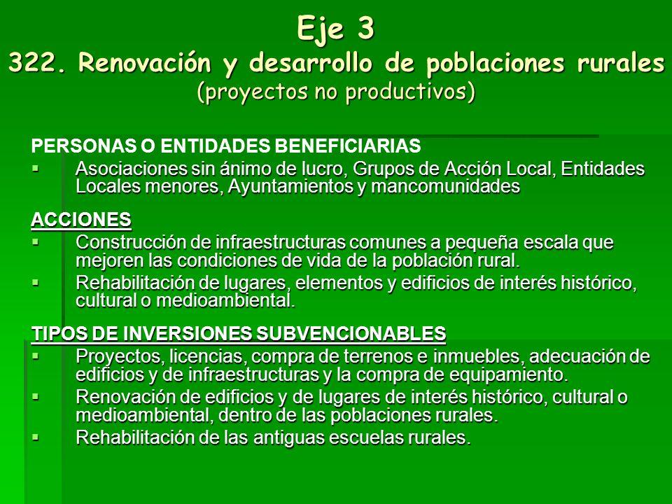 Eje 3 322. Renovación y desarrollo de poblaciones rurales (proyectos no productivos)