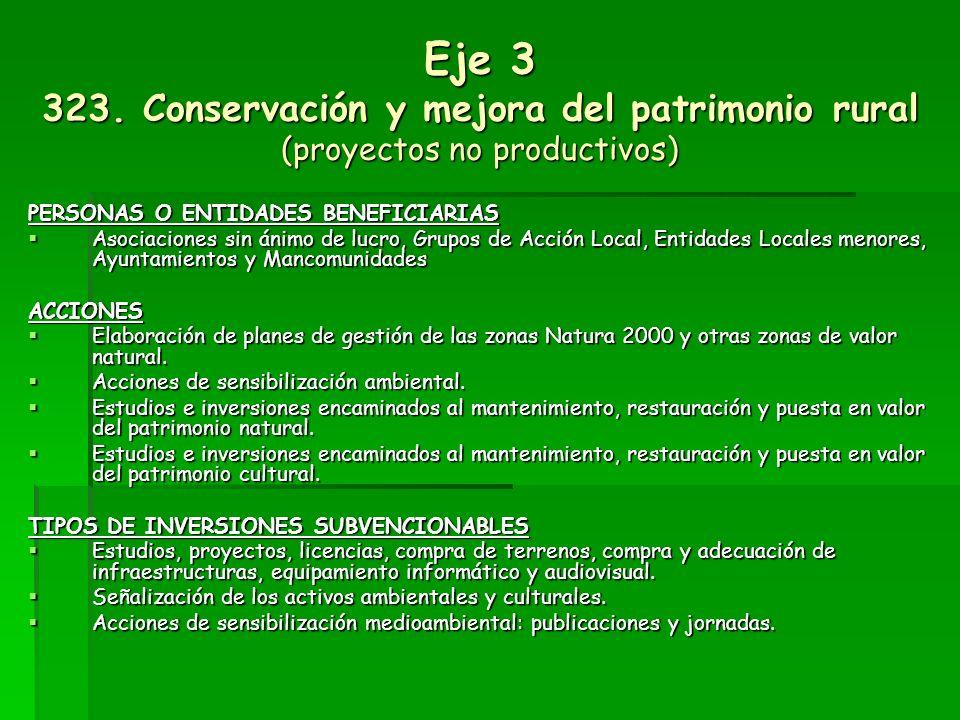 Eje 3 323. Conservación y mejora del patrimonio rural (proyectos no productivos)