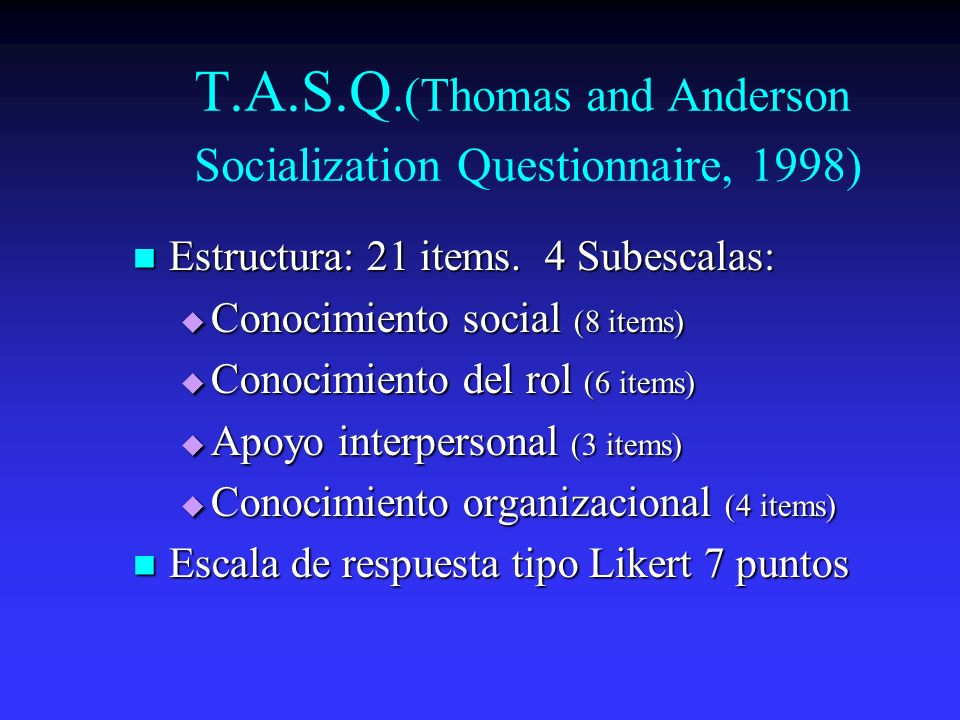T.A.S.Q.(Thomas and Anderson Socialization Questionnaire, 1998)