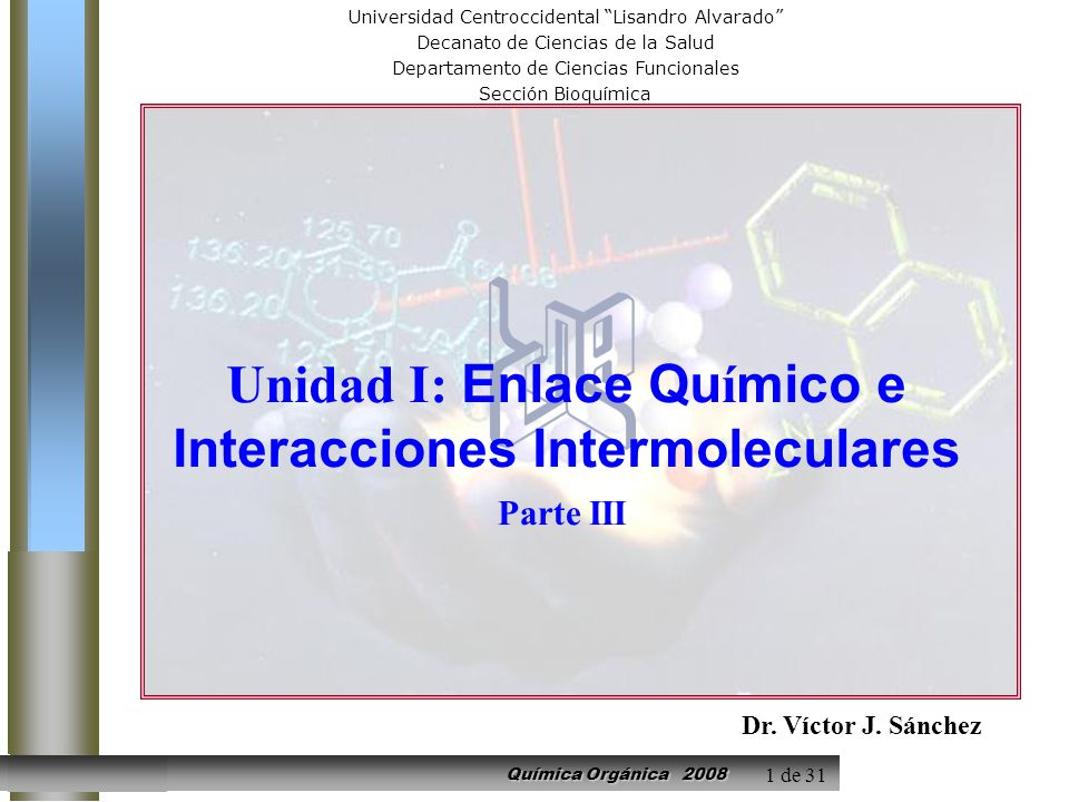 Unidad I: Enlace Químico e Interacciones Intermoleculares