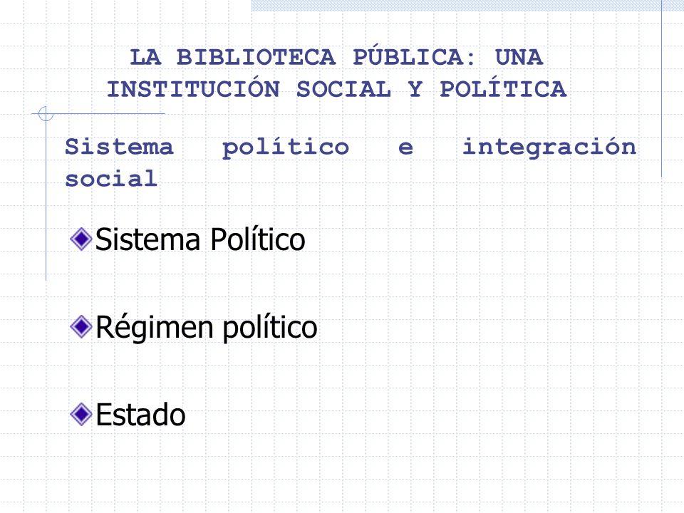LA BIBLIOTECA PÚBLICA: UNA INSTITUCIÓN SOCIAL Y POLÍTICA