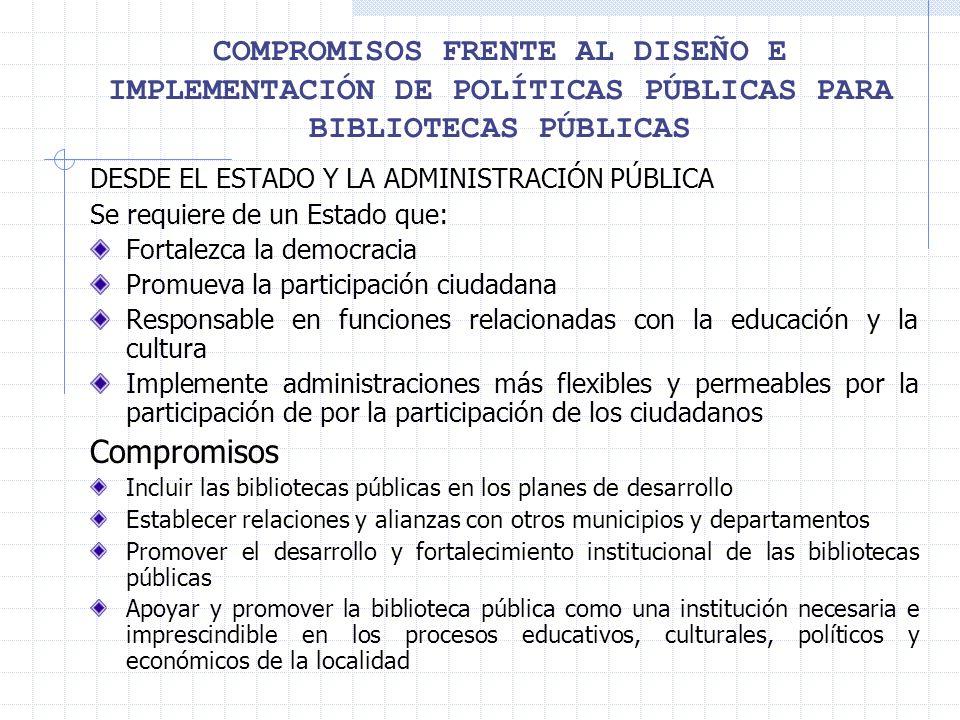 COMPROMISOS FRENTE AL DISEÑO E IMPLEMENTACIÓN DE POLÍTICAS PÚBLICAS PARA BIBLIOTECAS PÚBLICAS