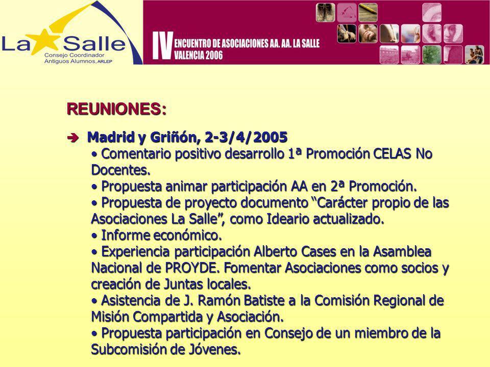 REUNIONES:  Madrid y Griñón, 2-3/4/2005. Comentario positivo desarrollo 1ª Promoción CELAS No Docentes.