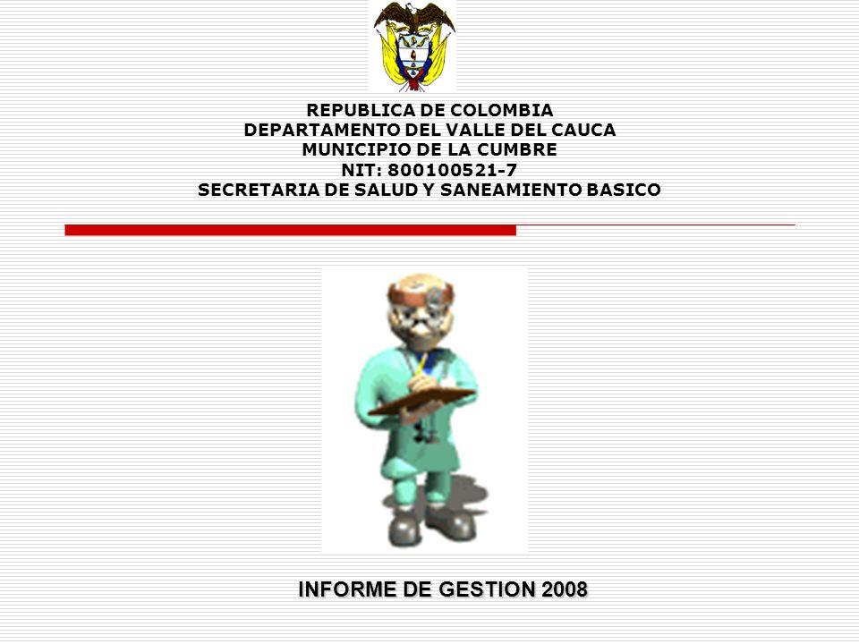 REPUBLICA DE COLOMBIA DEPARTAMENTO DEL VALLE DEL CAUCA MUNICIPIO DE LA CUMBRE NIT: 800100521-7 SECRETARIA DE SALUD Y SANEAMIENTO BASICO