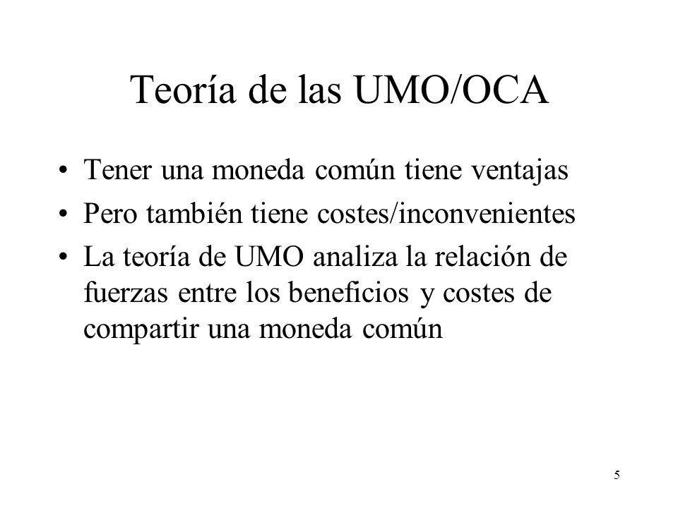 Teoría de las UMO/OCA Tener una moneda común tiene ventajas