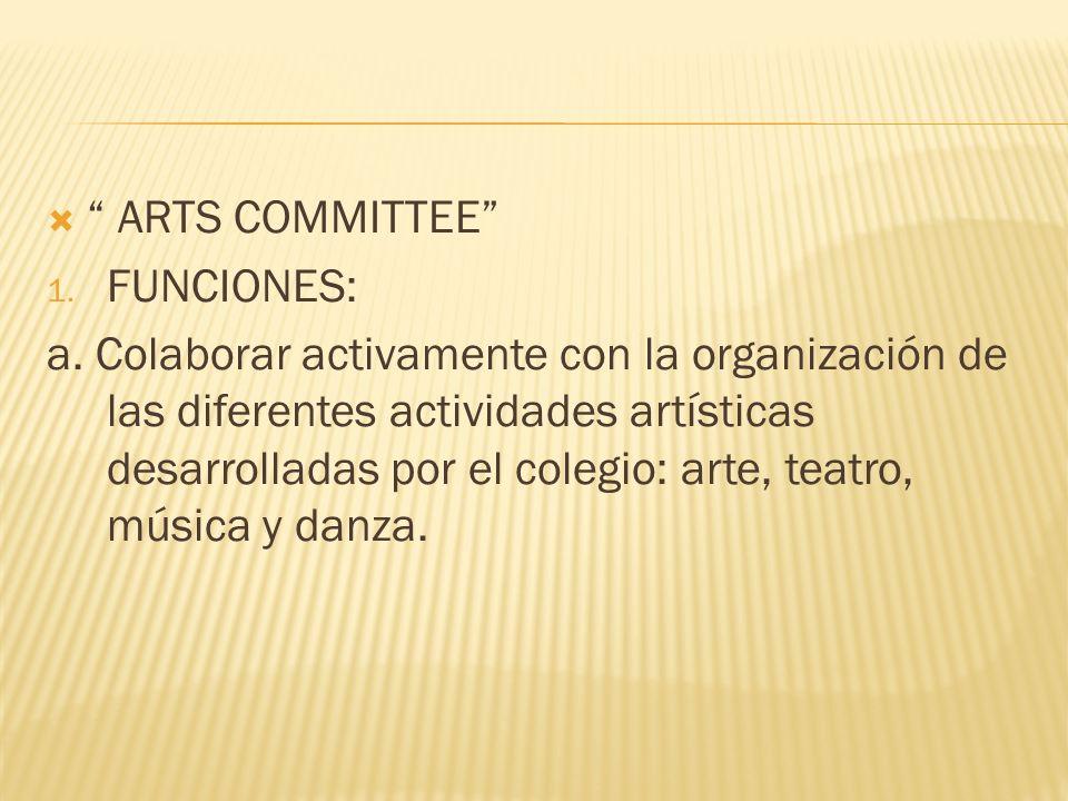 ARTS COMMITTEE FUNCIONES:
