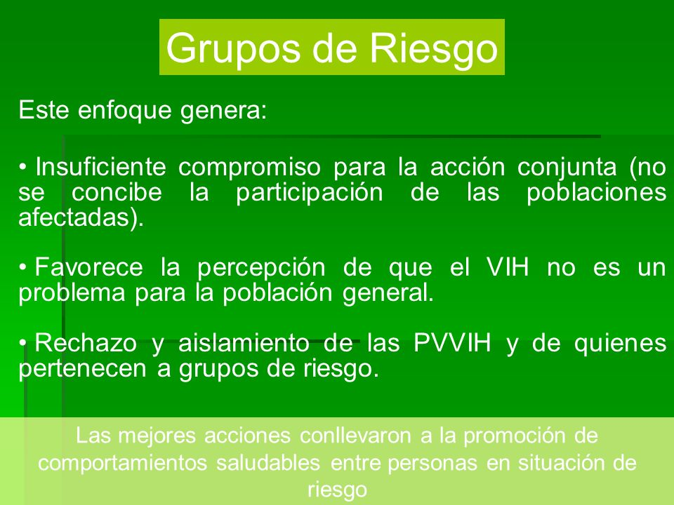 Grupos de Riesgo Este enfoque genera: