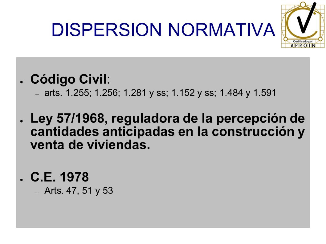 DISPERSION NORMATIVA Código Civil: