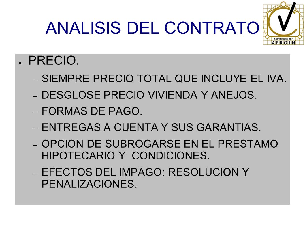 ANALISIS DEL CONTRATO PRECIO. SIEMPRE PRECIO TOTAL QUE INCLUYE EL IVA.