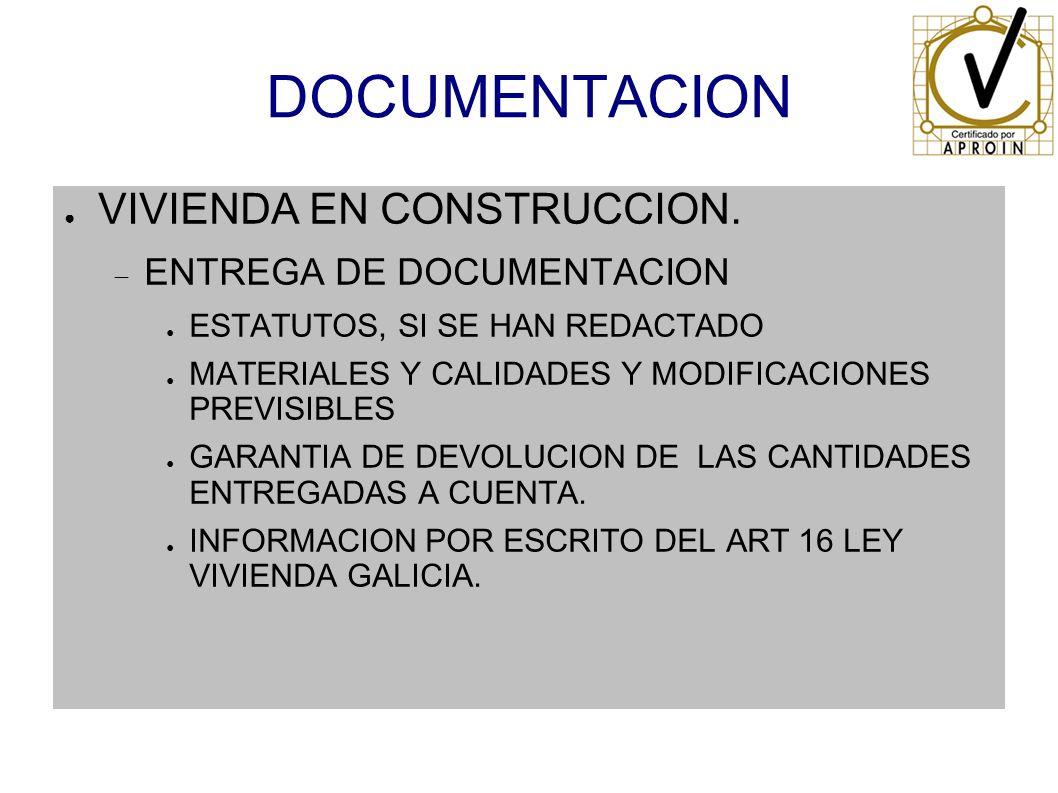 DOCUMENTACION VIVIENDA EN CONSTRUCCION. ENTREGA DE DOCUMENTACION