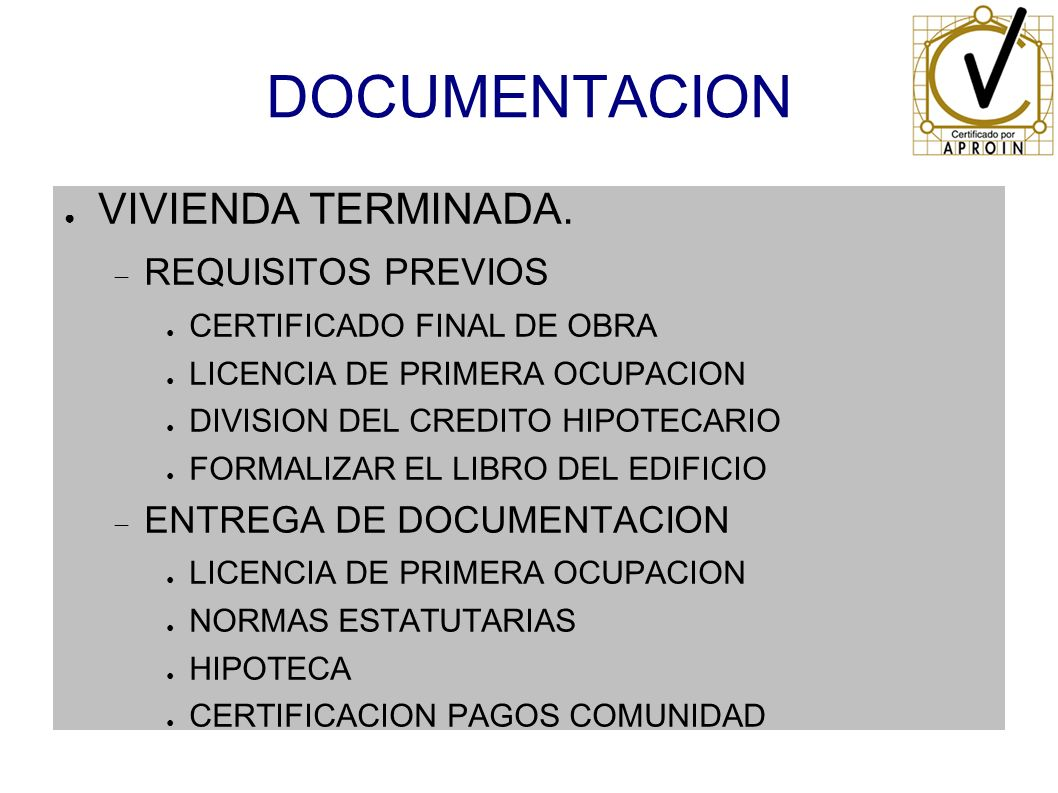 DOCUMENTACION VIVIENDA TERMINADA. REQUISITOS PREVIOS