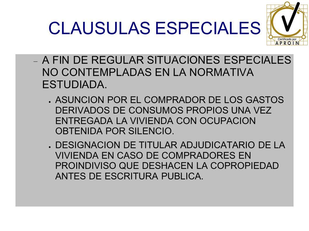CLAUSULAS ESPECIALES A FIN DE REGULAR SITUACIONES ESPECIALES NO CONTEMPLADAS EN LA NORMATIVA ESTUDIADA.