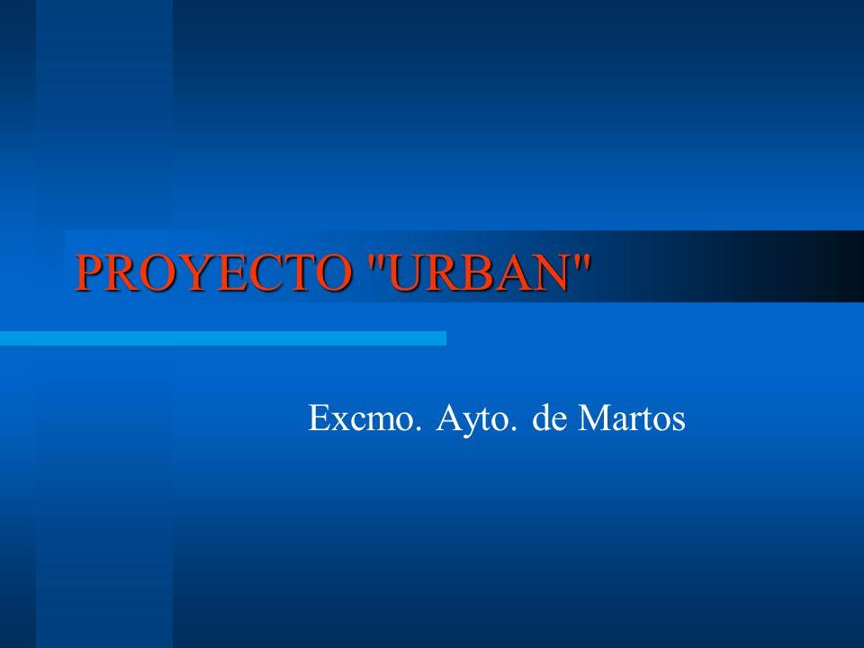 PROYECTO URBAN Excmo. Ayto. de Martos