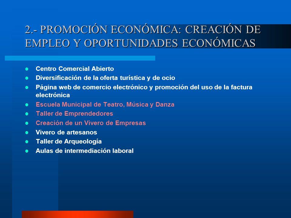 2.- PROMOCIÓN ECONÓMICA: CREACIÓN DE EMPLEO Y OPORTUNIDADES ECONÓMICAS