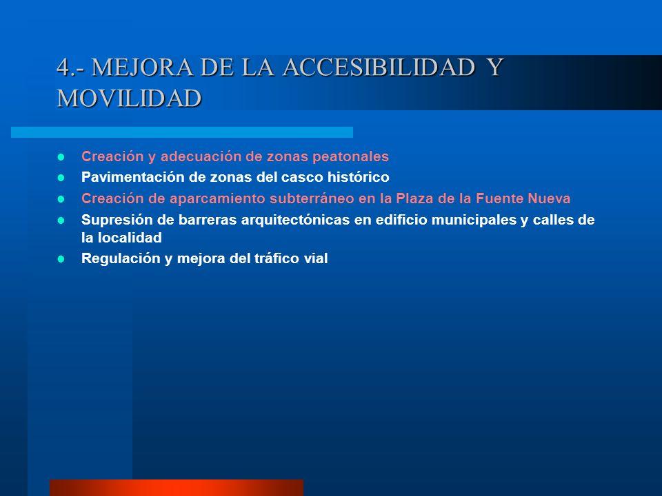 4.- MEJORA DE LA ACCESIBILIDAD Y MOVILIDAD