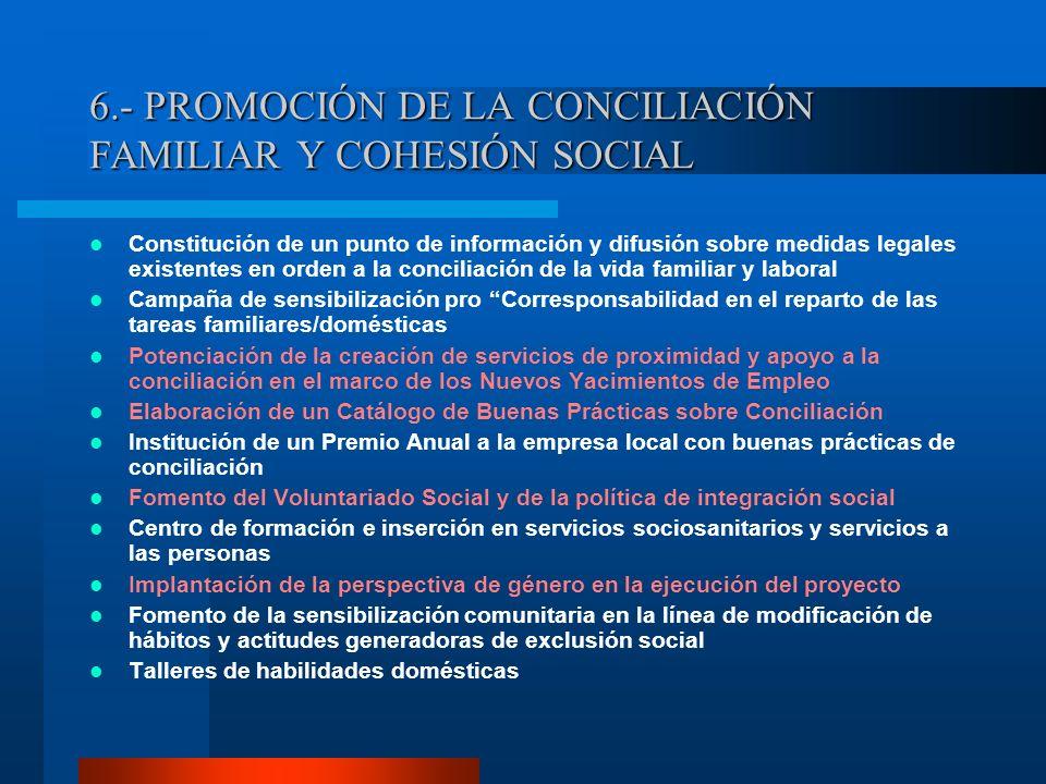 6.- PROMOCIÓN DE LA CONCILIACIÓN FAMILIAR Y COHESIÓN SOCIAL