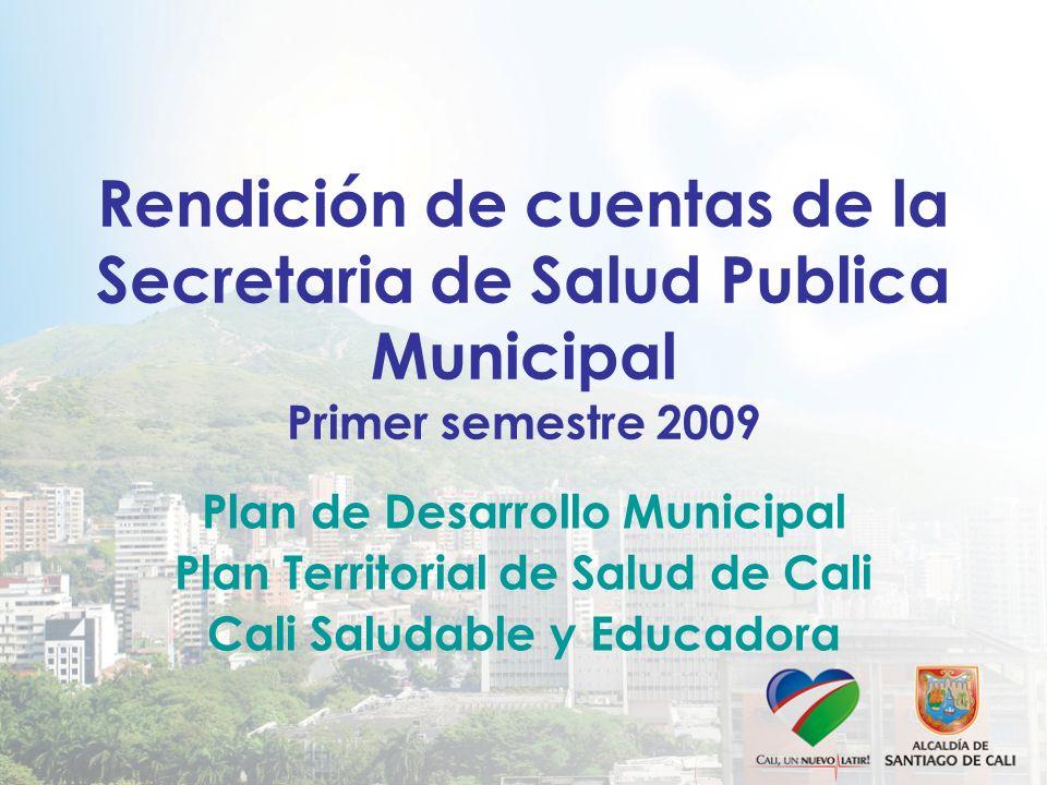 Rendición de cuentas de la Secretaria de Salud Publica Municipal Primer semestre 2009