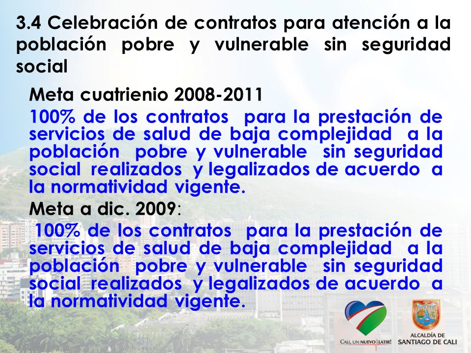 3.4 Celebración de contratos para atención a la población pobre y vulnerable sin seguridad social