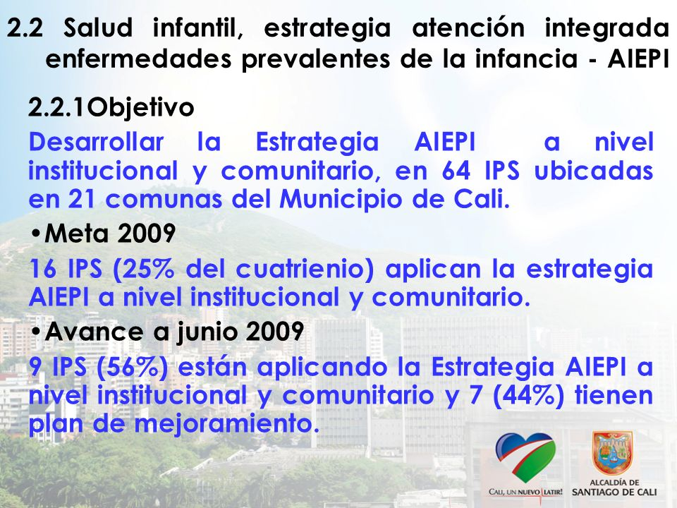 2.2 Salud infantil, estrategia atención integrada enfermedades prevalentes de la infancia - AIEPI
