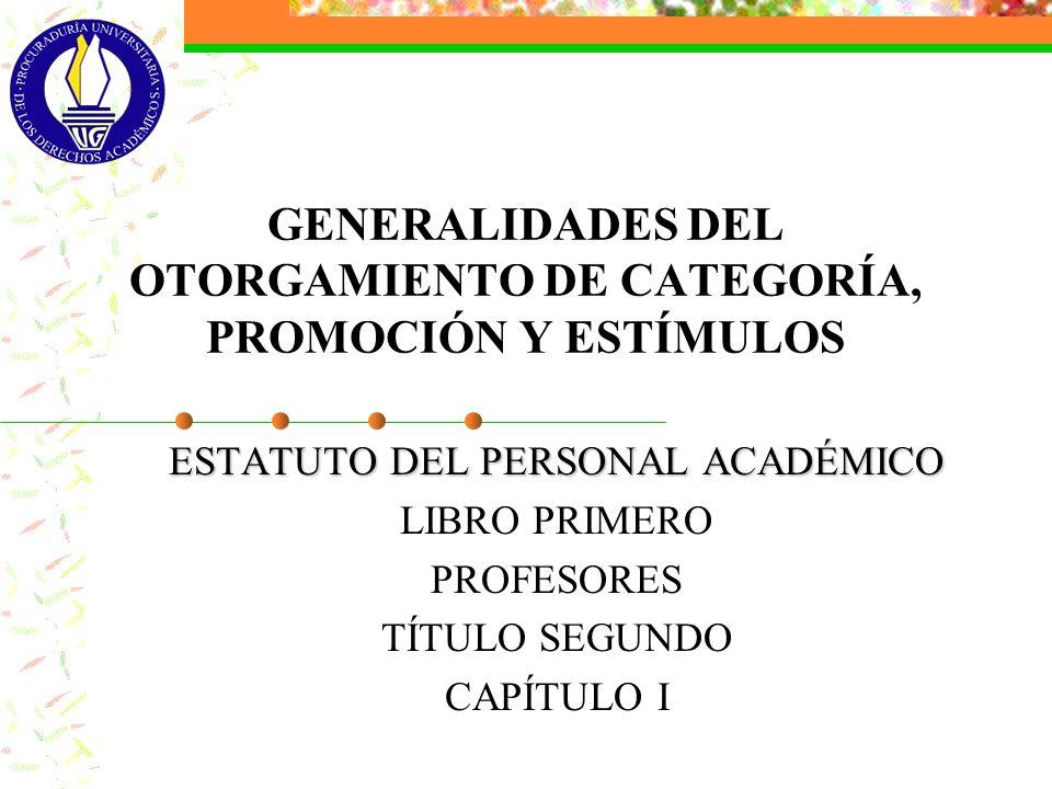 GENERALIDADES DEL OTORGAMIENTO DE CATEGORÍA, PROMOCIÓN Y ESTÍMULOS