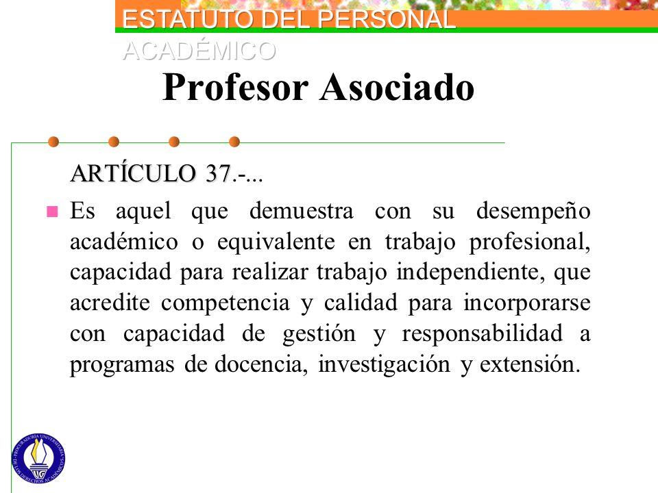 Profesor Asociado ARTÍCULO 37.-...