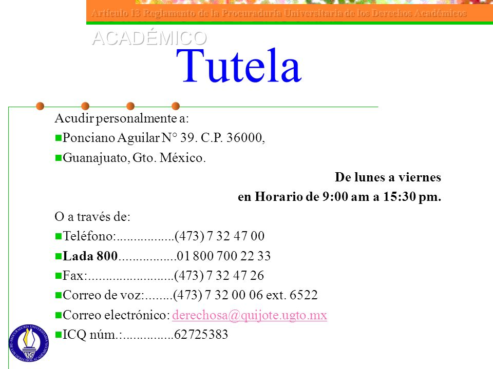 Tutela Acudir personalmente a: Ponciano Aguilar N° 39. C.P. 36000,