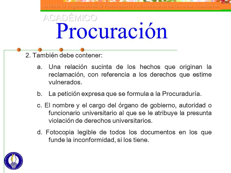 Procuración 2. También debe contener: