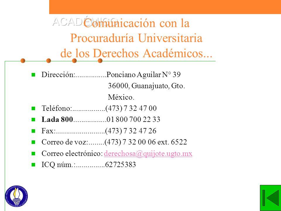 Comunicación con la Procuraduría Universitaria de los Derechos Académicos...