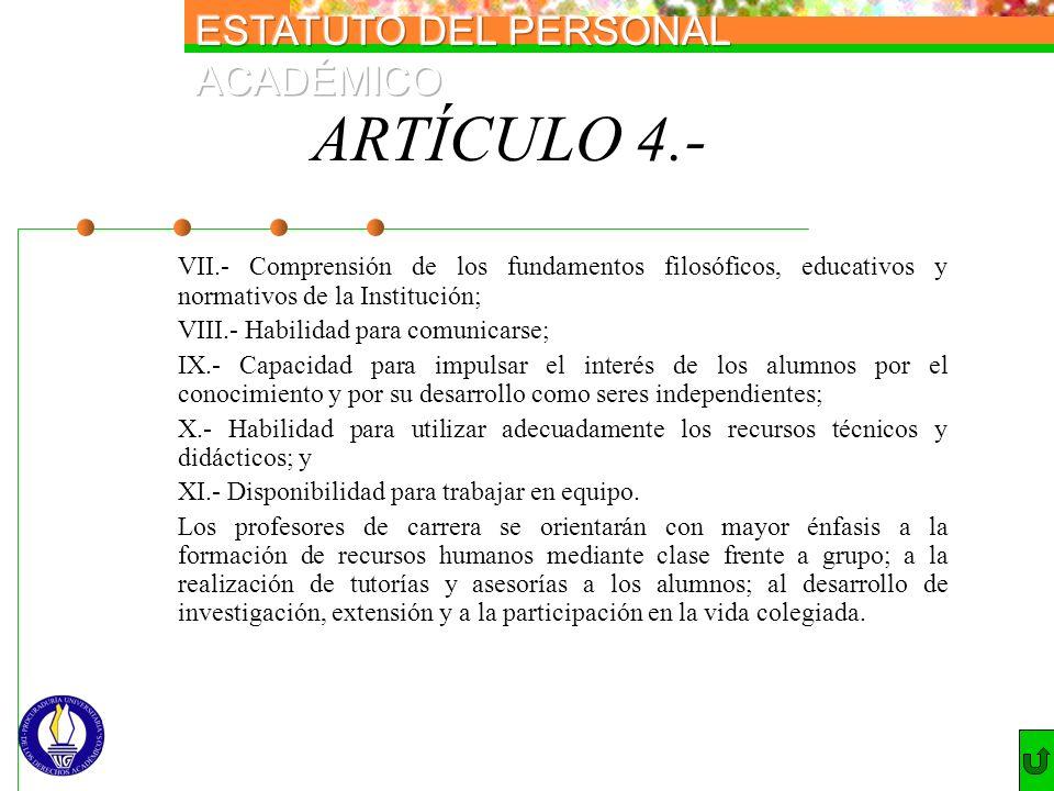ARTÍCULO 4.- VII.- Comprensión de los fundamentos filosóficos, educativos y normativos de la Institución;