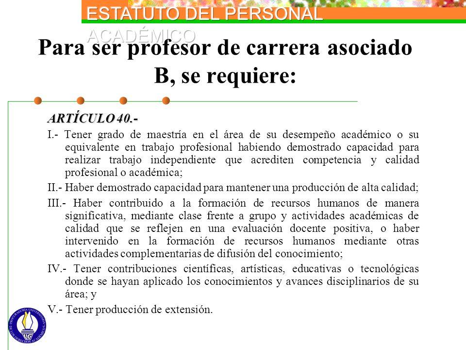 Para ser profesor de carrera asociado B, se requiere: